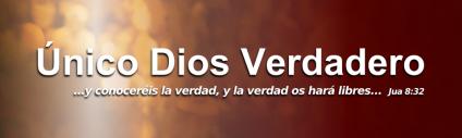 Banner unico Dios verdadero BLOG